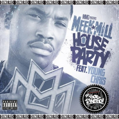 Meek Mill House Party Remix