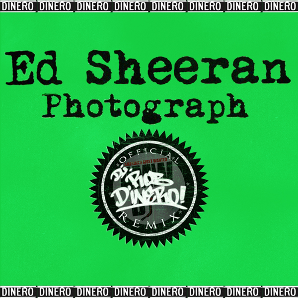 ed sheeran photograph dj rob dinero remix remixwednesday august 12th 2015 115 djrobdinero com dj rob dinero remix